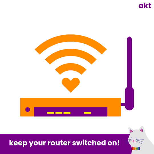 Keep your router switched on!