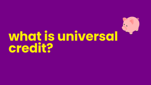 What is Universal Credit and how to apply for it
